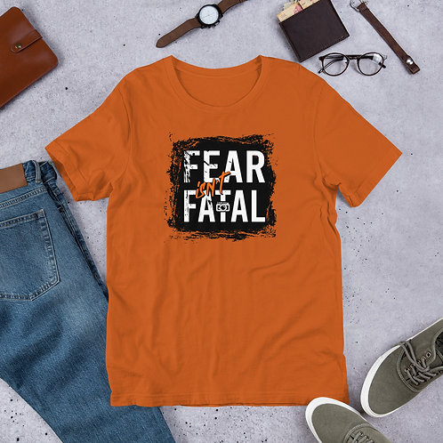 Fear Isn't Fatal Short-Sleeve Unisex T-Shirt