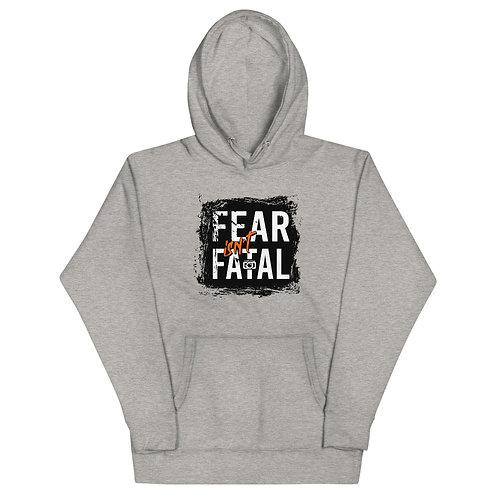 Fear Isn't Fatal Unisex Hoodie
