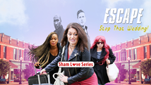 Sham Love Series: Escape - Stop That Wedding