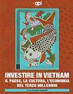 Investire in Vietnam - Il Paese, la cultura, l'economica nel terzo millennio