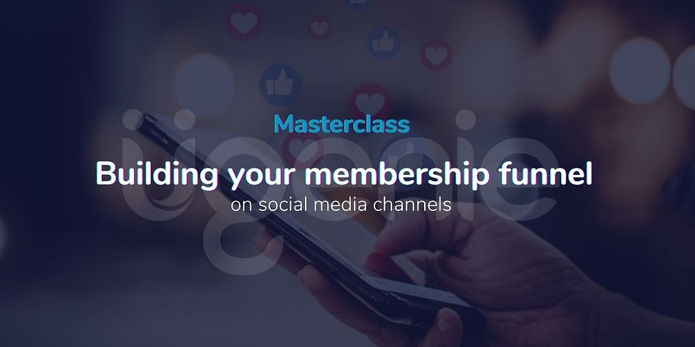 Building your Membership funnel using social media