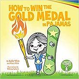 How to Win the Gold Medal in Pajamas by Kobe Nhin , Mary Nhin.jpg