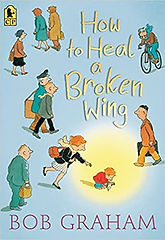 How to Heal a Broken Wing by Bob Graham.