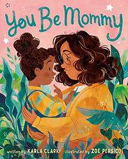 You Be Mommy by Karla Clark.jpg
