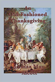 An Old-Fashioned Thanksgiving by Louisa