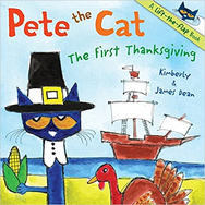 Pete the Cat The First Thanksgiving by K