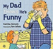My Dad Thinks He's Funny by Katrina Germ