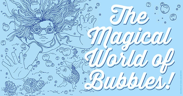 The Magical World of Bubbles.jpg