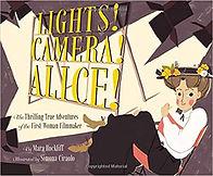 Lights! Camera! Alice! by Mara Rockliff.