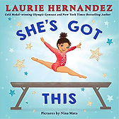 She's Got This by Laurie Hernandez and Nina Mata .jpg