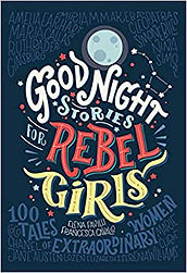 Good Night Stories for REbel Girls by Re