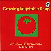 Growing Vegetable Soup by Lois Ehlert.jp