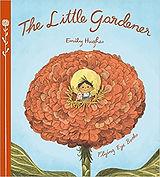 The Little Gardener by Emily Hughes.jpg