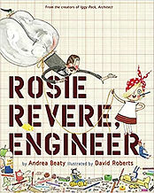 Rosie Revere, Engineer by Andrea Beaty.j