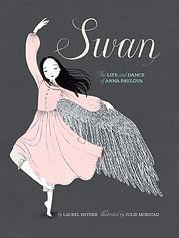 Swan The Life and Dance of Anna Pavlova