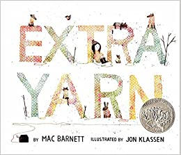 Extra Yarn by Mac Barnett and Jon Klasse
