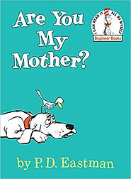 Are You My Mother by P.D. Eastman.jpg