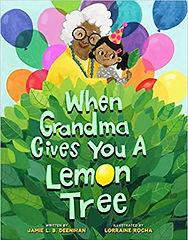 When Grandma Gives You a Lemon Tree by J