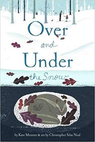 Over and Under the Snow by Kate Messner.