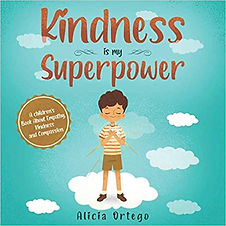 Kindness if my Superpower by Alicia Orte