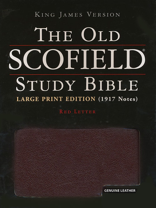 The Old Scofield Study Bible, KJV, Large Print Edition Genuine Leather Burgundy,