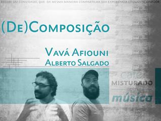 (De)Composição com Vavá Afiouni e Alberto Valério