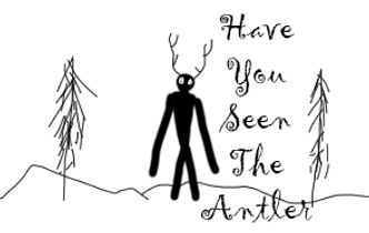 Have You Seen the Antlers