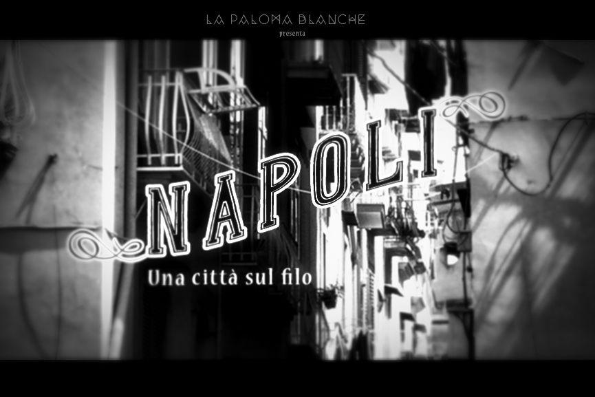 NAPOLI, VILLE SUR LE FIL //////////////////////////////////////////// Affiche Poster d'Exposition  Flyer de promotion pour les communes exposantes Dossier de presse  /////////////////////////////  Stéphanie Carraro, l'Atelier de La Paloma Blanche.