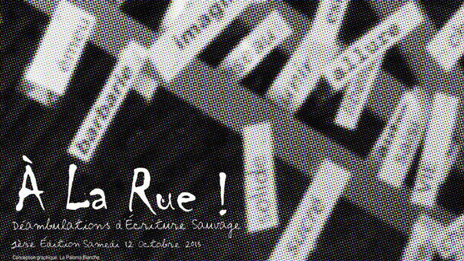 À LA RUE! ///////////////// Affiche Poster d'Exposition pour l'Association Écrits ///////////////////////////////////  Stéphanie Carraro, l'Atelier de La Paloma Blanche.