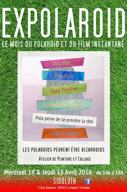 EXPOLAROÏD 2016 //////////////////////////////// Affiche Poster d'Exposition ////////////////////////////////////////  Stéphanie Carraro, l'Atelier de La Paloma Blanche.