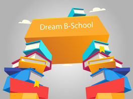 Pondering about your dream B-school??