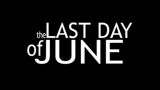 The Last Day of June