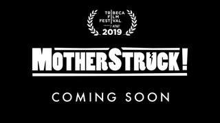 MotherStruck! The Series