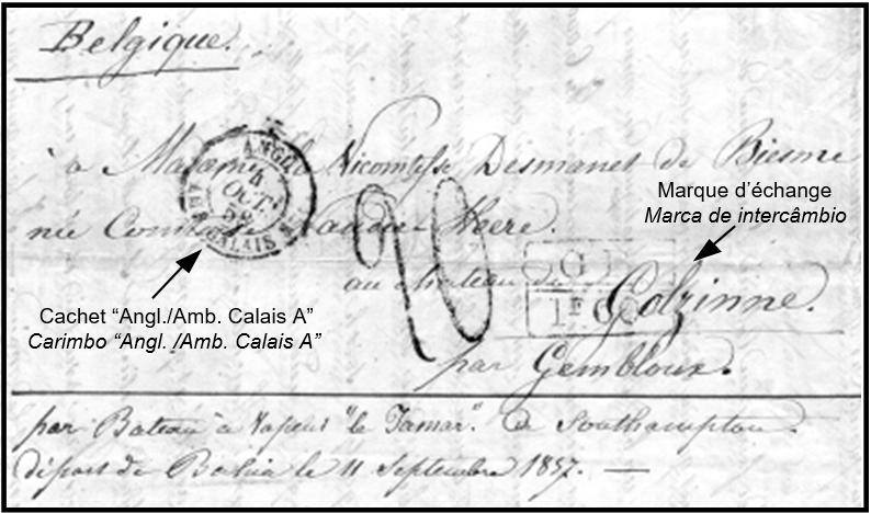 """1858 - Carta da Bahia de 10 de setembro de 1858 endereçada a Colzinne (Bélgica), transportada pelo """"Tamar"""" da """"Royal Mail"""". Passagem por Londres em 4 de outubro, recebendo a marca """"GB 1F 60C"""". Carimbo negro de entrada na França """"ANG . AMB. CALAIS A"""" de 4 de outubro. Taxa a pagar de 20 décimes. (Coll. KWL)."""