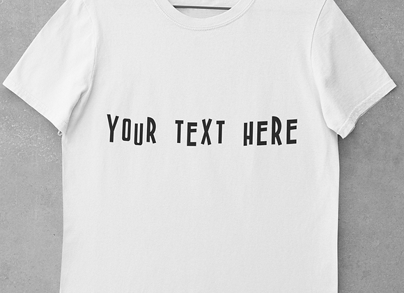 Custom wording T-shirts