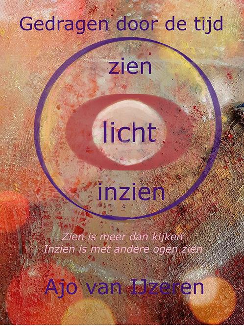 'Gedragen door de tijd'    Zien Licht Inzien  -  Paperback