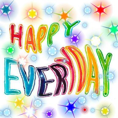 Happy everyday