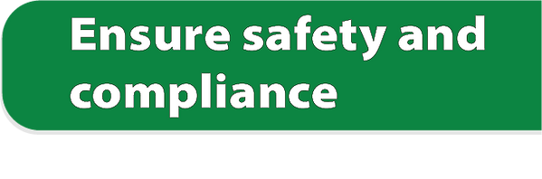 Ensure safety and compliance.png