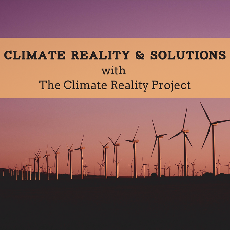 Climate Reality and Solutions