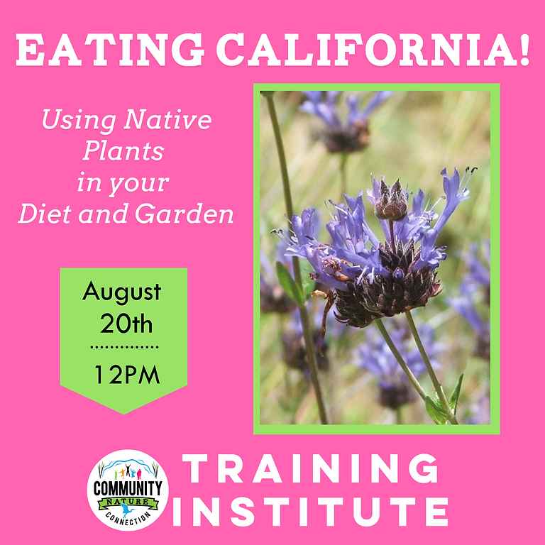 Eating California! Using Native Plants in your Diet and Garden