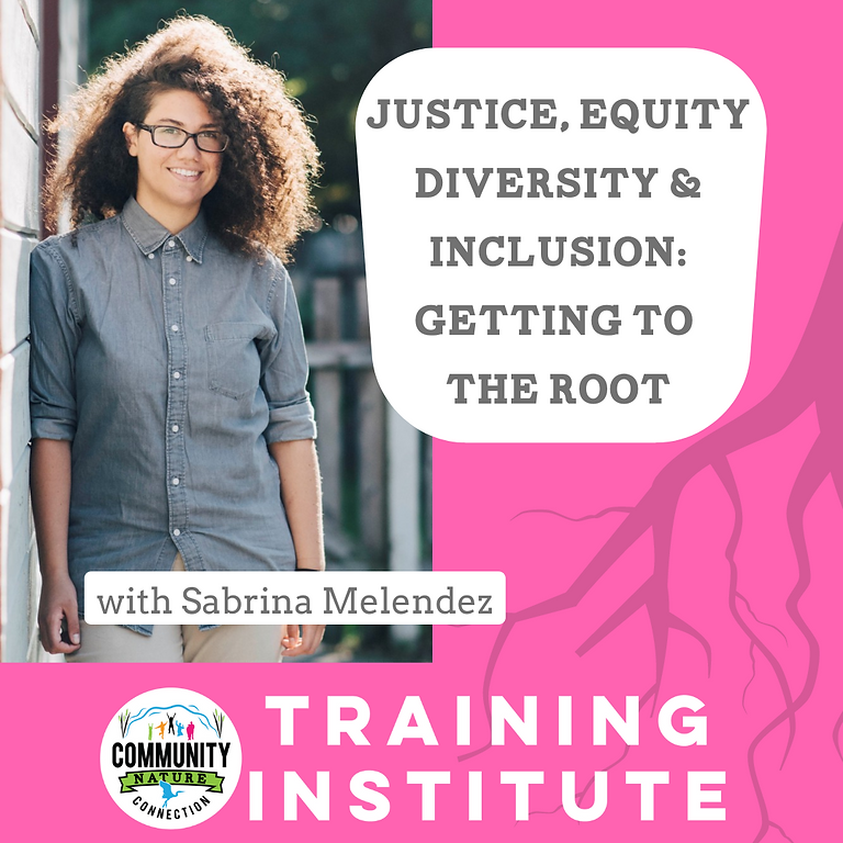 Justice, Equity, Diversity & Inclusion: Getting to the Root