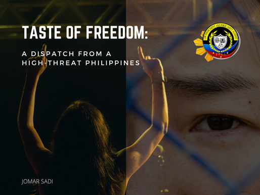 TASTE OF FREEDOM: A Dispatch from a High-Threat Philippines