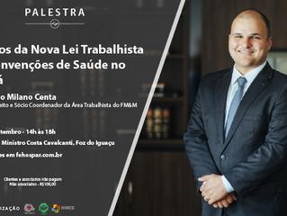 Bruno Milano Centa palestrará em Foz do Iguaçu sobre os reflexos da nova lei trabalhista nos negócio