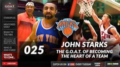 The G.O.A.T. Show 025 | John Starks: New York Knicks Legend