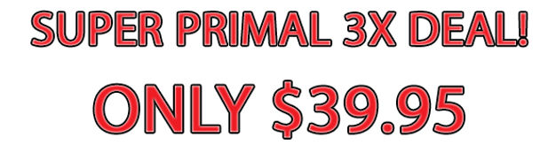 Super Primal 3 x deal.jpg