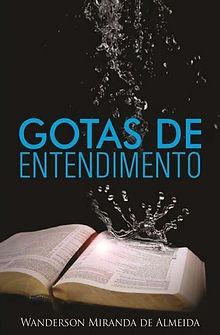 "Livro ""Gotas de Entendimento"". Autor: Wanderson Miranda de Almeida."