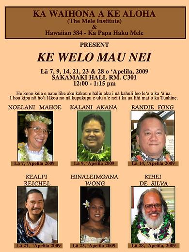 Ke Welo Mau Nei Spring 2009