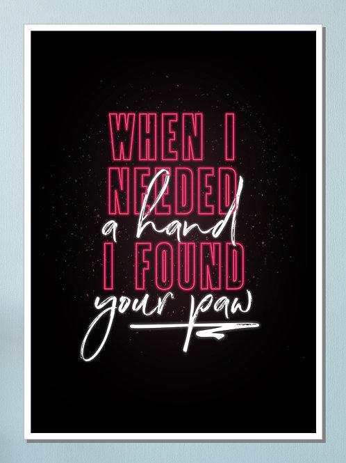 """""""I Found Your Paw"""" Art Print"""
