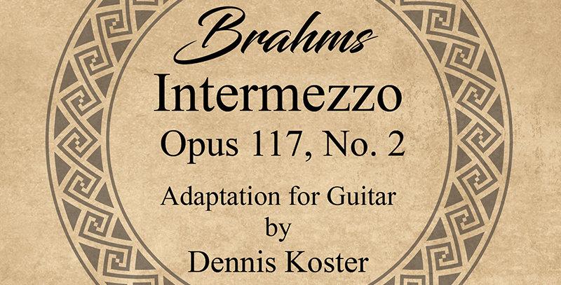 Brahms Intermezzo Opus 117, No. 2 Transcription for Guitar, Standard Notation