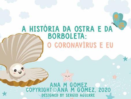 A história da ostra e da borboleta: o coronavírus e eu.